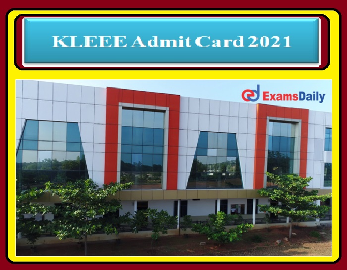 KLEEE Admit Card 2021 OUT- Check Exam Date Download Hall Ticket Now!!!