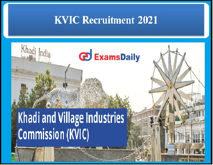 KVIC Recruitment 2021 OUT–Salary 50,000 per Month Download Application Form Here