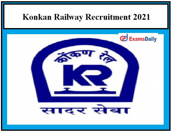 Konkan Railway Recruitment 2021 OUT – B.E candidates can apply KRCL Notification!!!