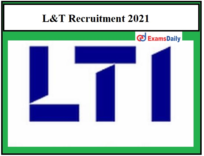 L&T Recruitment 2021 OUT – Senior Specialist Vacancies Apply Online Here!!!