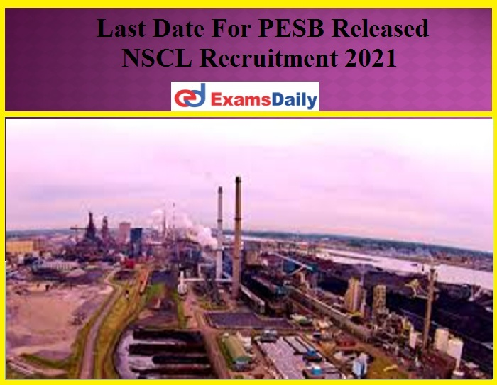 Last Date For PESB Released NSCL Recruitment 2021