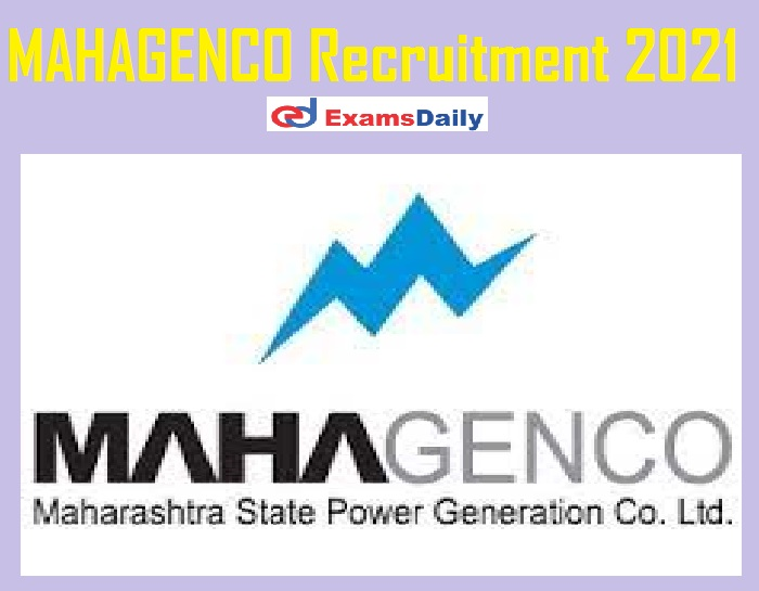 MAHAGENCO Recruitment 2021 Notification Out – Salary Up to 2, 28,745 PM Just Now Released!!!