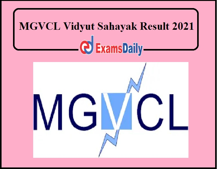 MGVCL Vidyut Sahayak Result 2021 Released