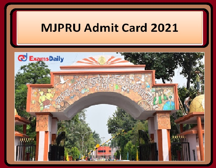MJPRU Admit Card 2021 OUT – Check your Exam dates Download Here