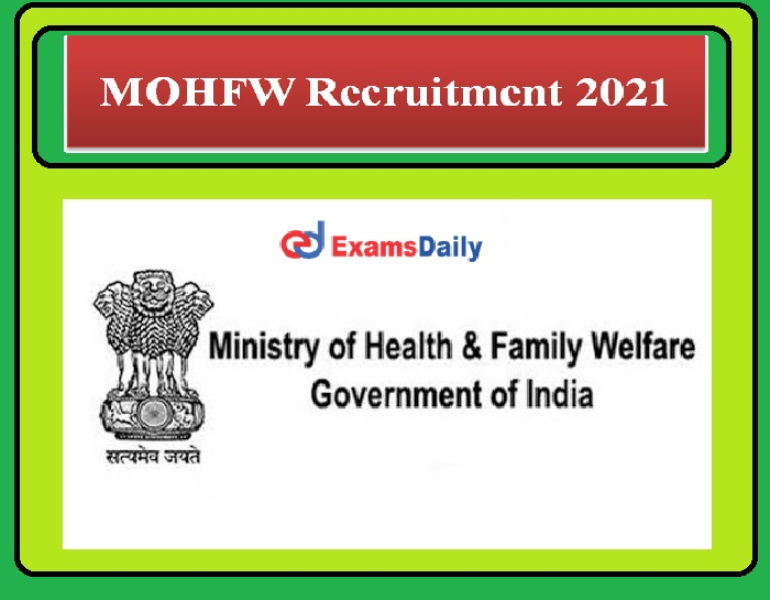 MOHFW Recruitment 2021 OUT – Salary Rs.37,400 to Rs.67,000 per month Apply Here