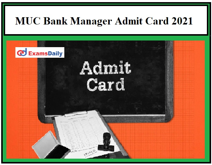 MUC Bank Manager Admit Card 2021 – Check Assistant General Manager Exam Date Details Here!!!