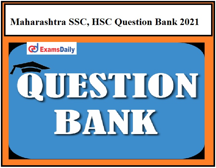 Maharashtra SSC, HSC Question Bank 2021 OUT – Download Class 10 & 12 Subject Wise Questions Here!!!