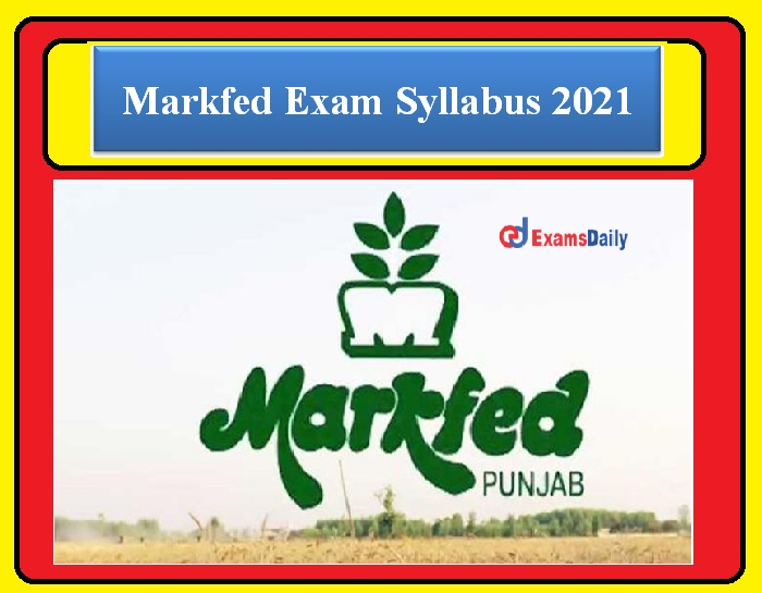 Markfed Exam Syllabus 2021 PDF – Download the Exam Pattern Here