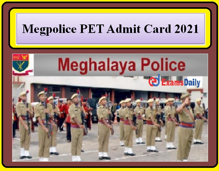 Megpolice PET Admit Card 2021 Released – Check Exam date & other Details Here!!!
