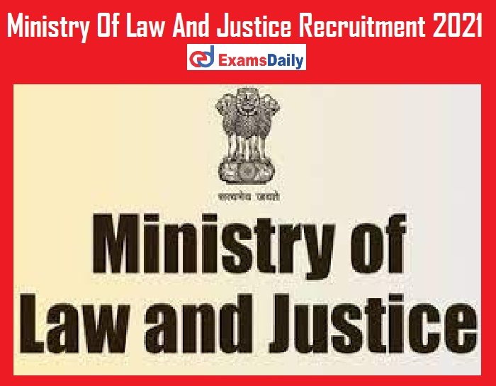 Ministry Of Law And Justice Recruitment 2021 Out – 12th PASS can Apply Salary Rs. 63,200 PM!!!