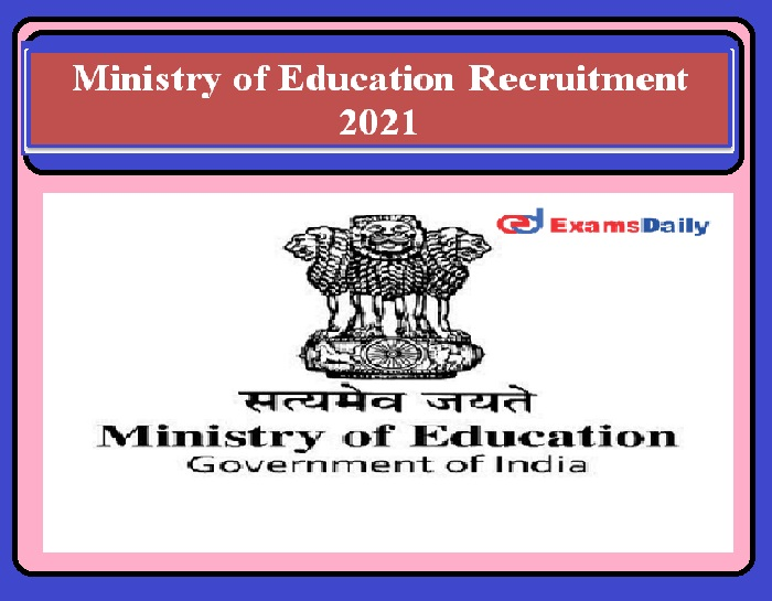 Ministry of Education Recruitment 2021 Released –Salary Rs. 2, 10,000 Download Notification Here