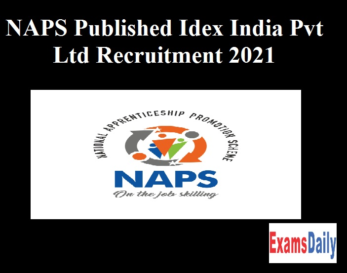 NAPS Published Idex India Pvt Ltd Recruitment 2021 – Apply Online For Assembly Line Operator!!