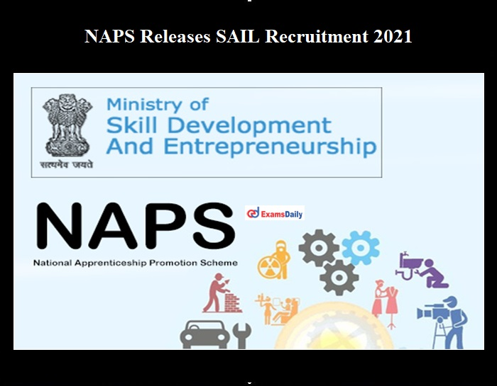 NAPS Releases SAIL Recruitment 2021 OUT