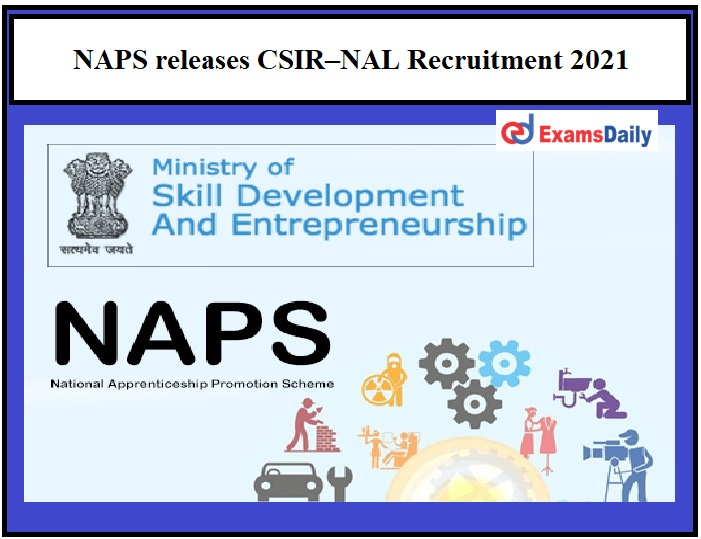 NAPS releases CSIR–NAL Recruitment 2021 OUT - 10th Pass can Apply Inviting Applications for Fitter Vacancies!!!