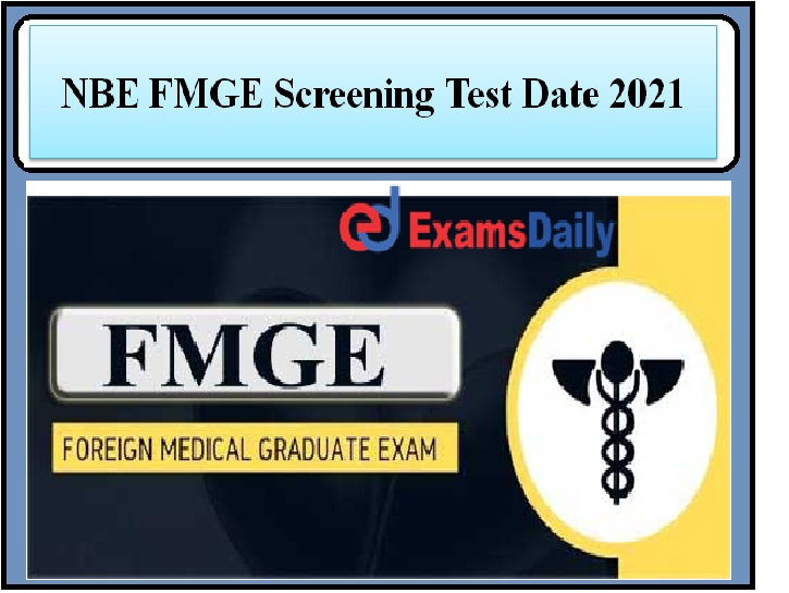 NBE FMGE Screening Test date 2021 OUT – June Session Exam Dates Download Notification PDF