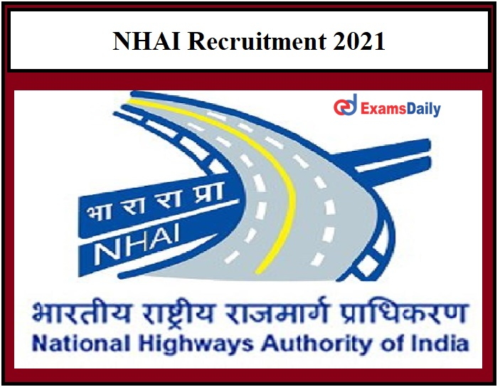 NHAI Recruitment 2021 OUT – Graduates can apply Salary Rs.56100 to Rs. 209200!!!