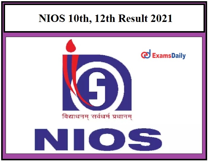 NIOS 10th, 12th Result 2021– Class 10 & 12 Jan Feb Results to be declared today