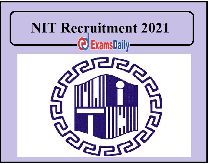 NIT Recruitment 2021 Released