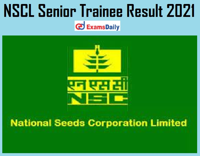 NSCL Senior Trainee Result 2021 Out – Download DV & Medical Exam Date Here!!!