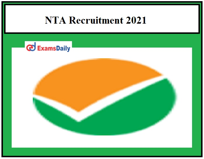 NTA Recruitment 2021 – Last Date Extended for 58 Stenographer & Other Vacancies Check Official Notice Here!!!
