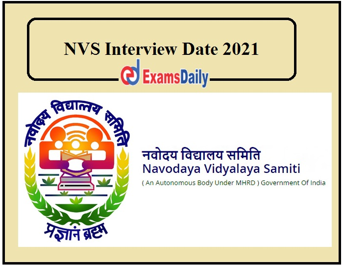 NVS Interview Date 2021 Released