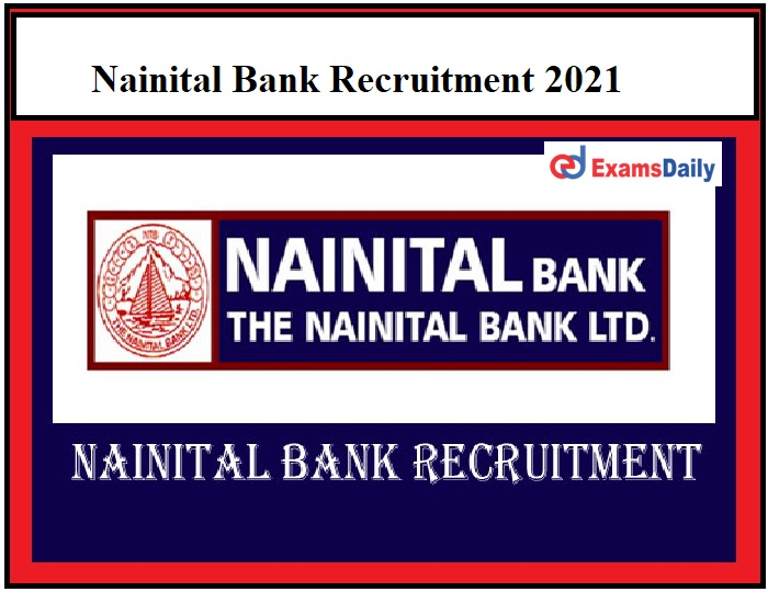 Nainital Bank Recruitment 2021 – Last Date to Apply for CRO Posts NO EXAM – Only Interview!!!