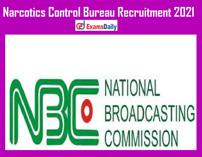 Narcotics Control Bureau Recruitment 2021 Out – Apply for 100 Jr. Intelligence Officer Vacancies!!!