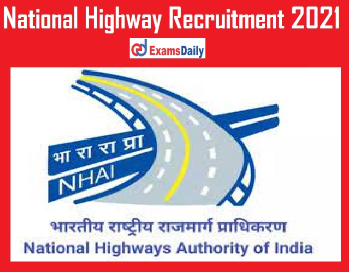 National Highway Recruitment 2021 Notification Out – Just Now Released!!!