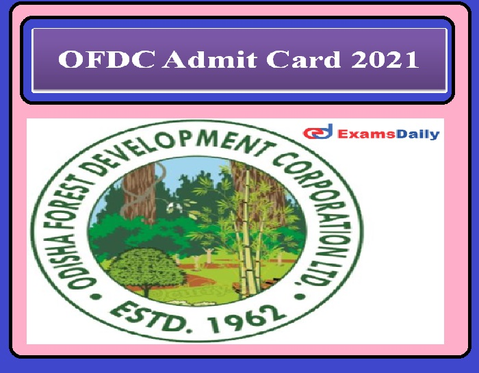 OFDC Admit Card 2021 OUT – Download LDC, Jr.Accountant & Executive Assistant Practical Test Call Letter, Date & Candidates List Here!!!