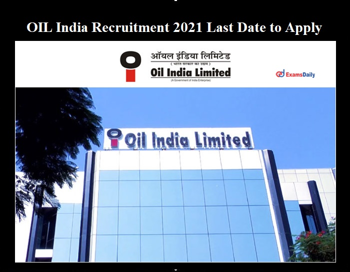 OIL India Recruitment 2021 Last Date to Apply for LPG Operator