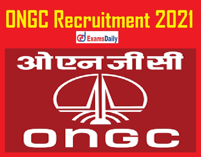 ONGC Recruitment 2021 Notification – Last Date Reminder for FMO Vacancies @ ongcindia.com!!!
