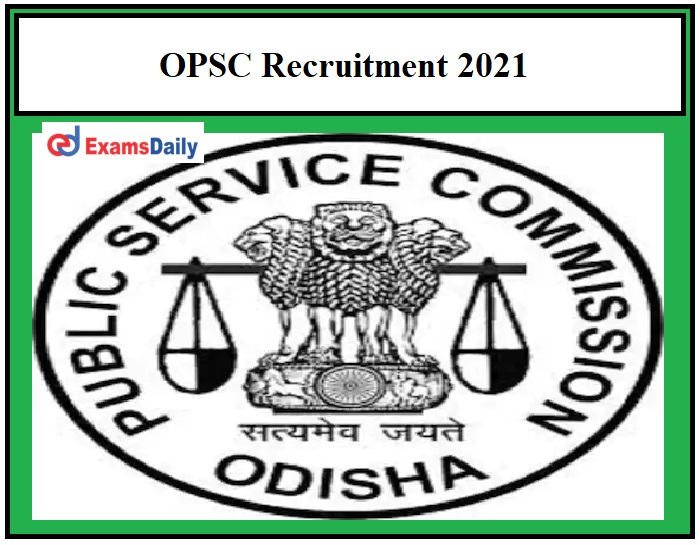 OPSC Recruitment 2021 OUT – Apply for 130+ PGT Vacancies Salary Rs.44900 per month!!