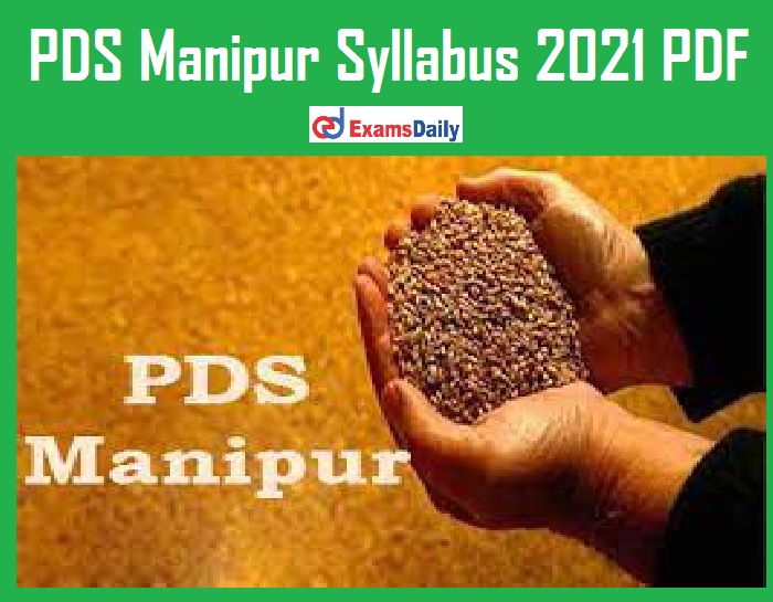 PDS Manipur Syllabus 2021 PDF – Download Exam Pattern for Auditor and other Vacancies!!!