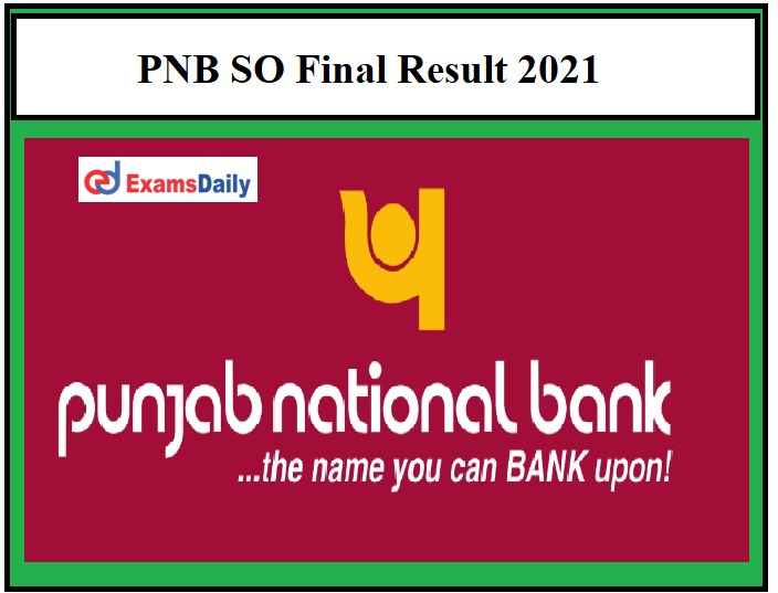 PNB SO Final Result 2021 OUT – Download Specialist Officer Selection List Here!!!