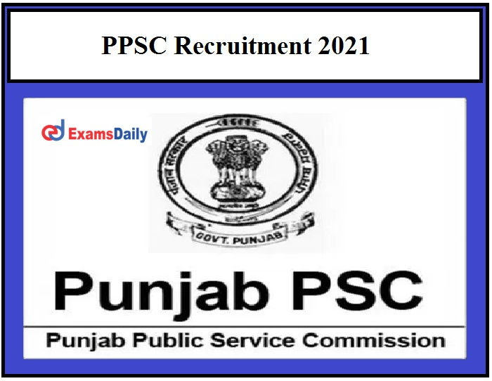 PPSC Recruitment 2021 – Last Date to Apply for 612+ JE Posts Don't Miss It!!!
