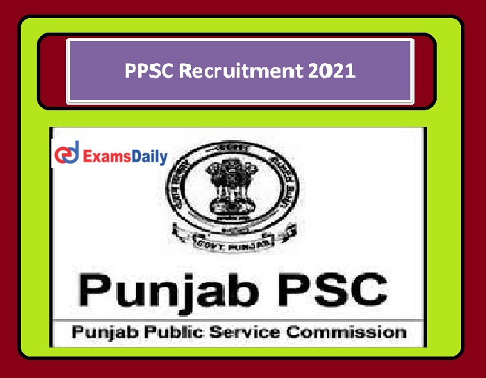 PPSC Recruitment 2021 Released – JE & Sub Division Engineers Post Apply Here (2)