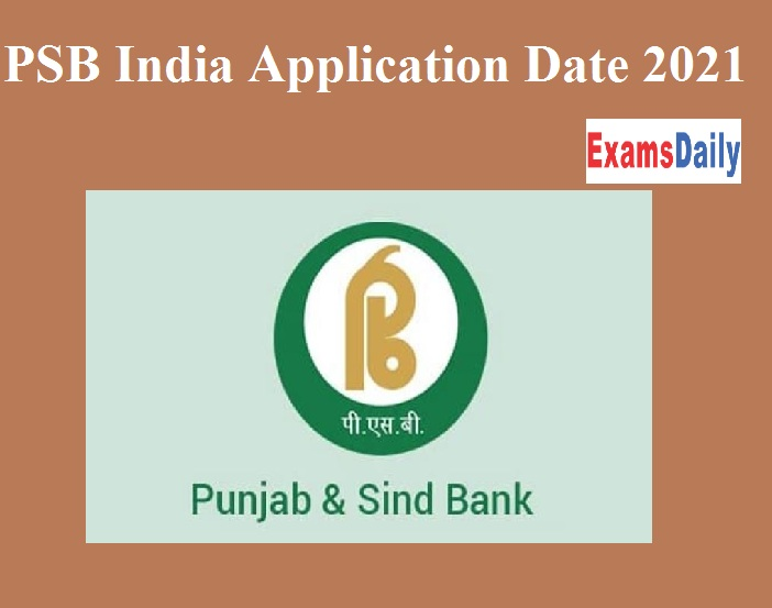 PSB India Application Last Date 2021 - Check FLCs Eligibility Here!!