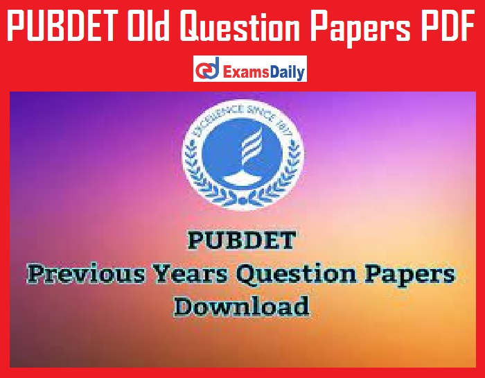 PUBDET Old Question Papers PDF – Download Year wise Paper 2017, 2018 & 2019!!!