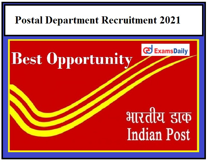 Postal Department Recruitment 2021 OUT – Inviting Applications from Degree Holders Pay Scale Rs.40000 per month!!!
