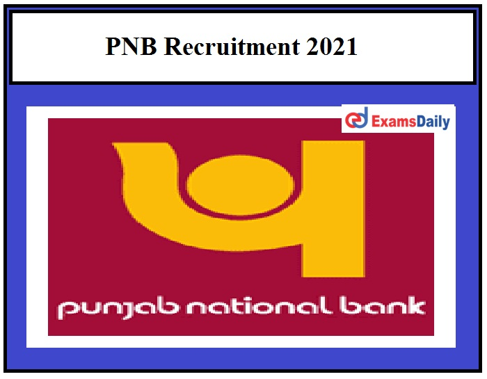 Punjab National Bank releases latest vacancies on 24.03.2021, PNB Recruitment 2021!!!