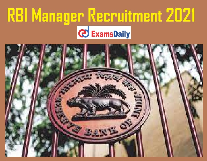 RBI Manager Recruitment 2021 Notification – Application Form Ends Shortly @ rbi.org.in!!!