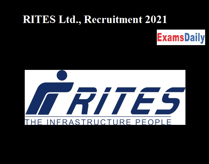 RITES Ltd., Recruitment 2021 Out – Salary Up to 2 Lakhs Apply Online!!