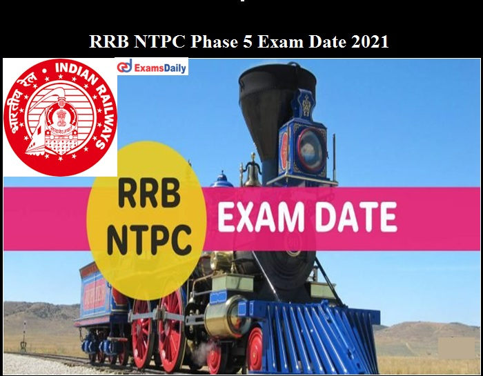 RRB NTPC Phase 5 Exam date 2021 OUT