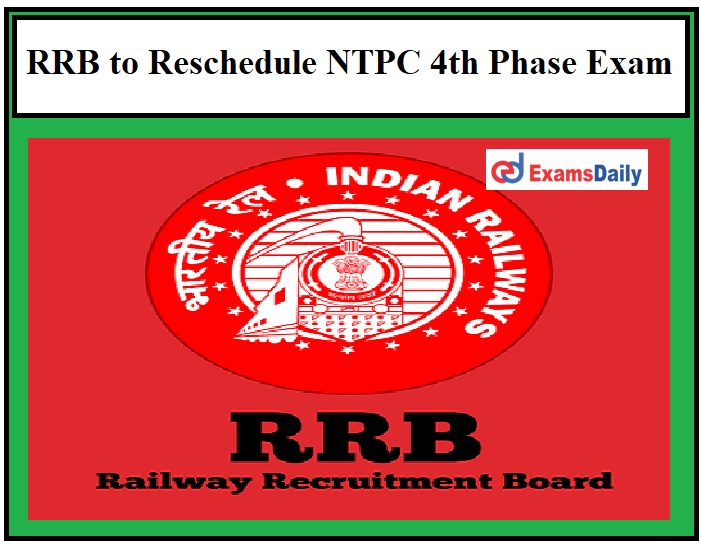 RRB to Reschedule NTPC 4th Phase Exam – Download Official Announcement Here!!!