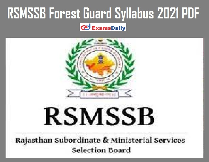 RSMSSB Forest Guard Syllabus 2021 PDF – Download Exam Pattern for Forester Vacancies!!!