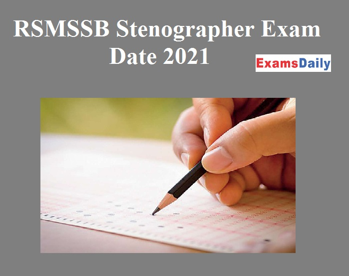 RSMSSB Stenographer Exam Date 2021 Released – Download Admit Card Here!!!!