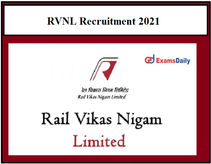 RVNL announces General Manager Vacancies 2021 – Check Eligibility Details & Apply Here!!!