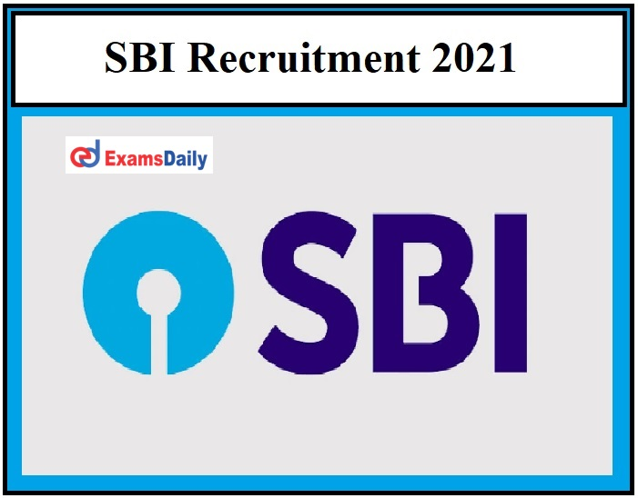 SBI Notification 2021 – Last Date to Apply for 70 Posts Hurry Up!!!