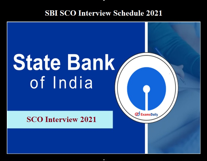 SBI SCO Interview 2021 Schedule OUT