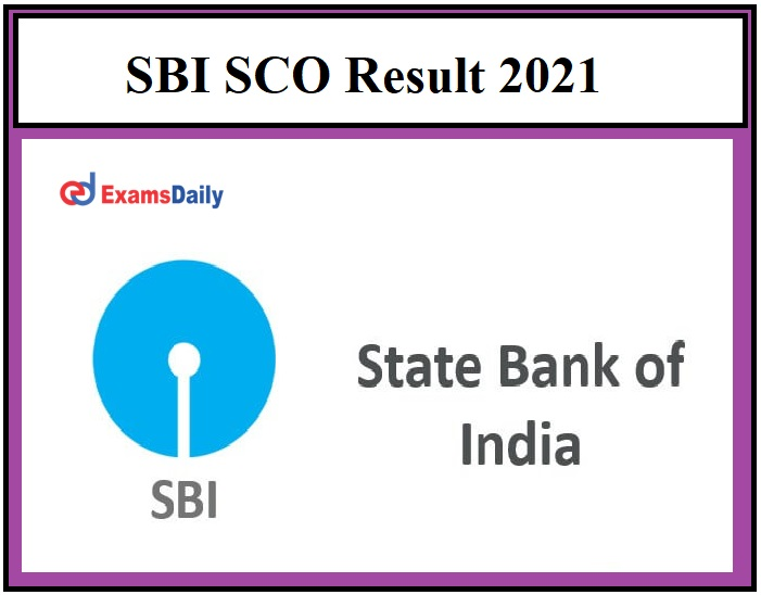 SBI SCO Result 2021 – Check Manager & Deputy Manager Selection List Details Here!!!